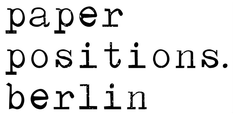 Paper Positions Berlin 2019 (April 25 to 28)